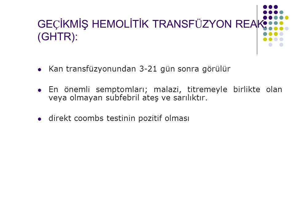 GE Ç İKMİŞ HEMOLİTİK TRANSF Ü ZYON REAK.