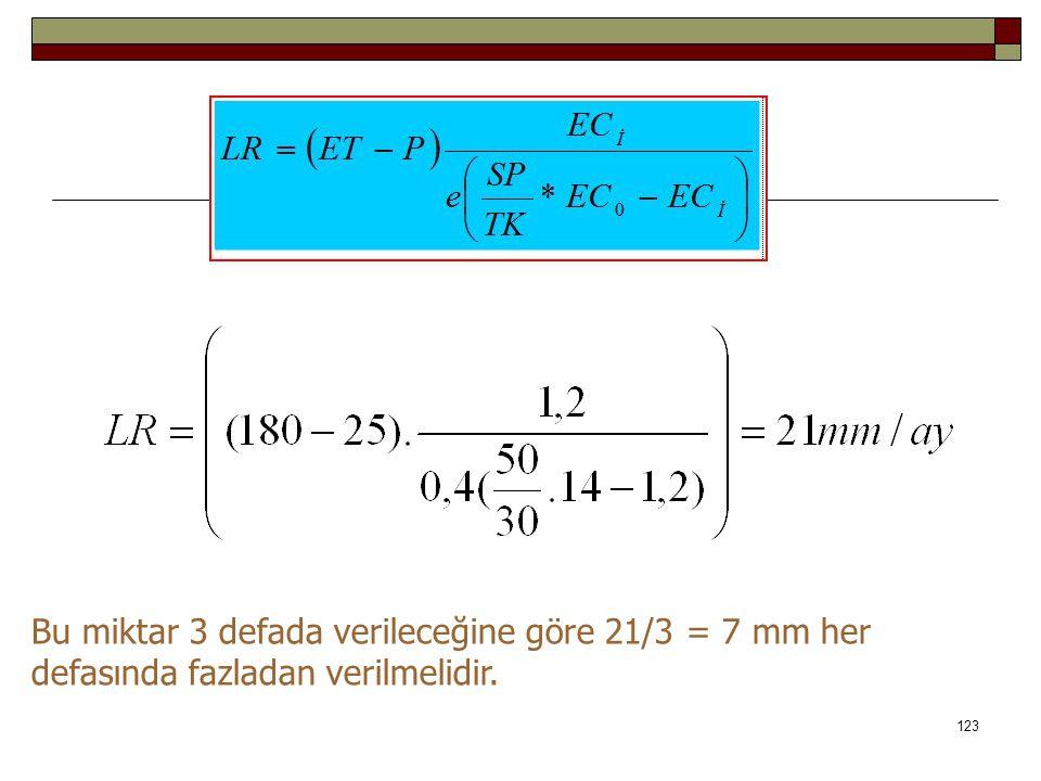 Bu miktar 3 defada verileceğine göre 21/3 = 7 mm her defasında fazladan verilmelidir. 123