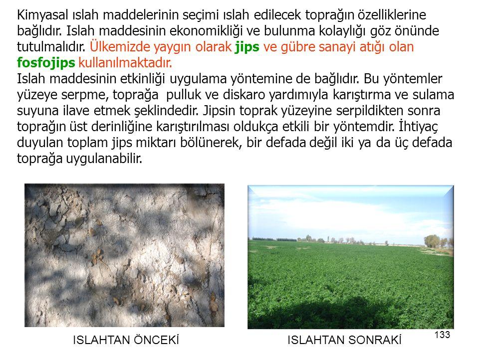 Kimyasal ıslah maddelerinin seçimi ıslah edilecek toprağın özelliklerine bağlıdır.