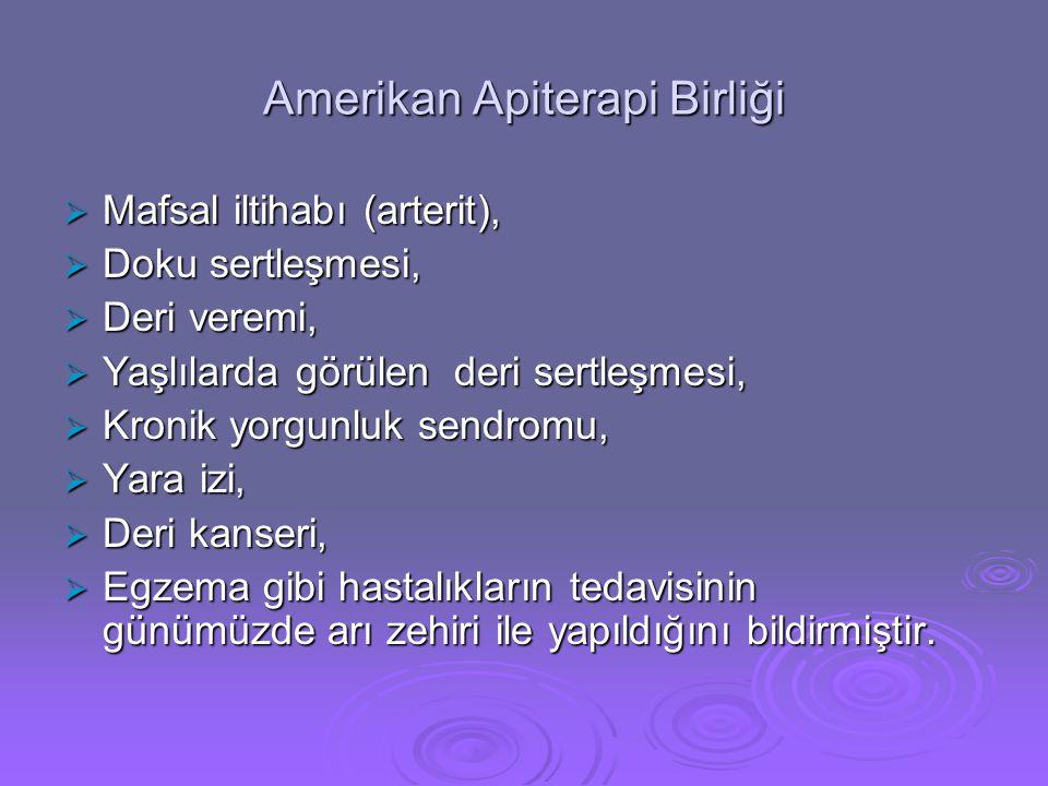 Amerikan Apiterapi Birliği  Mafsal iltihabı (arterit),  Doku sertleşmesi,  Deri veremi,  Yaşlılarda görülen deri sertleşmesi,  Kronik yorgunluk s
