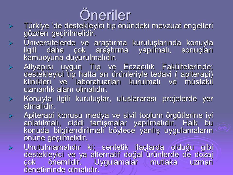 Öneriler  Türkiye 'de destekleyici tıp önündeki mevzuat engelleri gözden geçirilmelidir.  Üniversitelerde ve araştırma kuruluşlarında konuyla ilgili