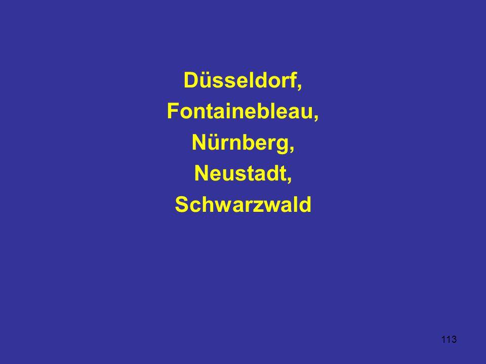 113 Düsseldorf, Fontainebleau, Nürnberg, Neustadt, Schwarzwald