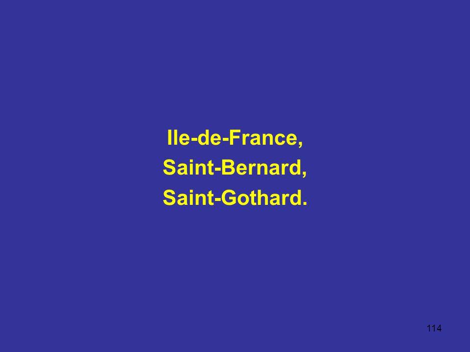 114 Ile-de-France, Saint-Bernard, Saint-Gothard.