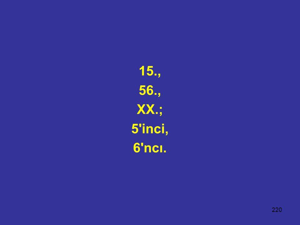 220 15., 56., XX.; 5'inci, 6'ncı.