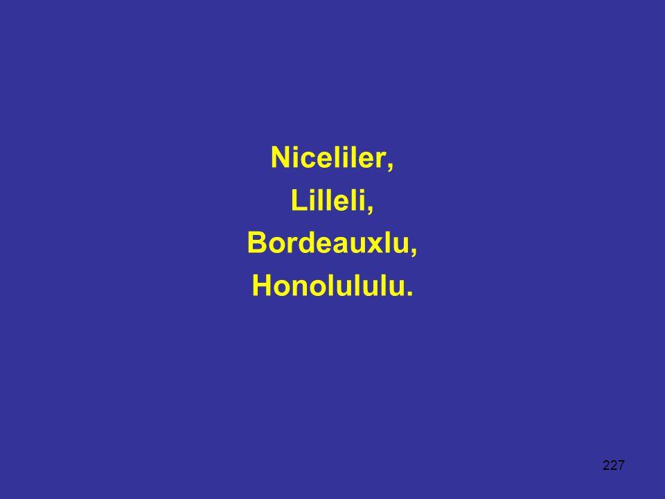 227 Niceliler, Lilleli, Bordeauxlu, Honolululu.