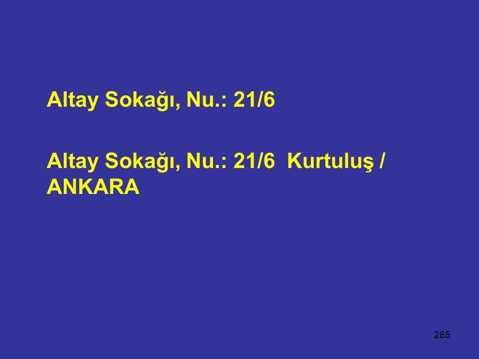 285 Altay Sokağı, Nu.: 21/6 Altay Sokağı, Nu.: 21/6 Kurtuluş / ANKARA