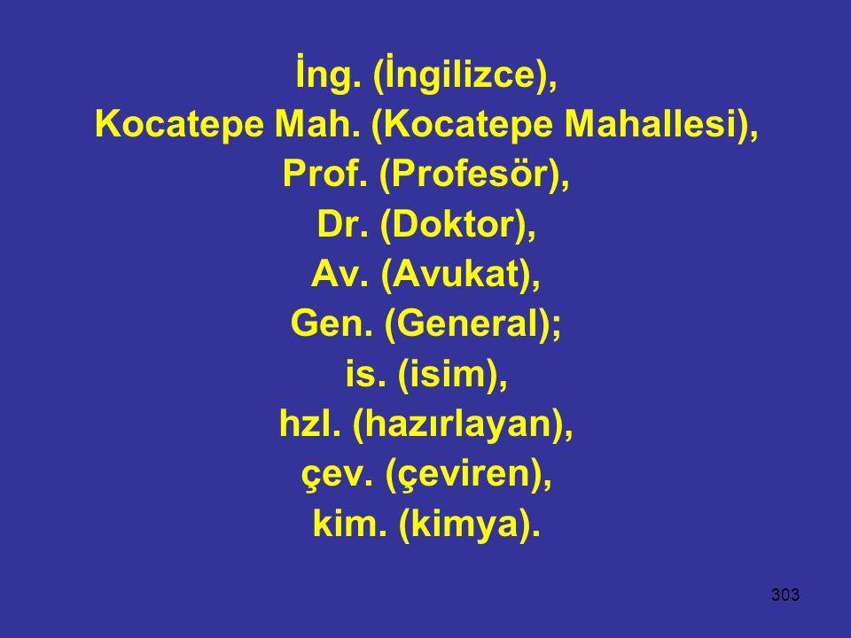 303 İng. (İngilizce), Kocatepe Mah. (Kocatepe Mahallesi), Prof. (Profesör), Dr. (Doktor), Av. (Avukat), Gen. (General); is. (isim), hzl. (hazırlayan),