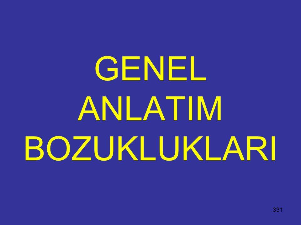 331 GENEL ANLATIM BOZUKLUKLARI