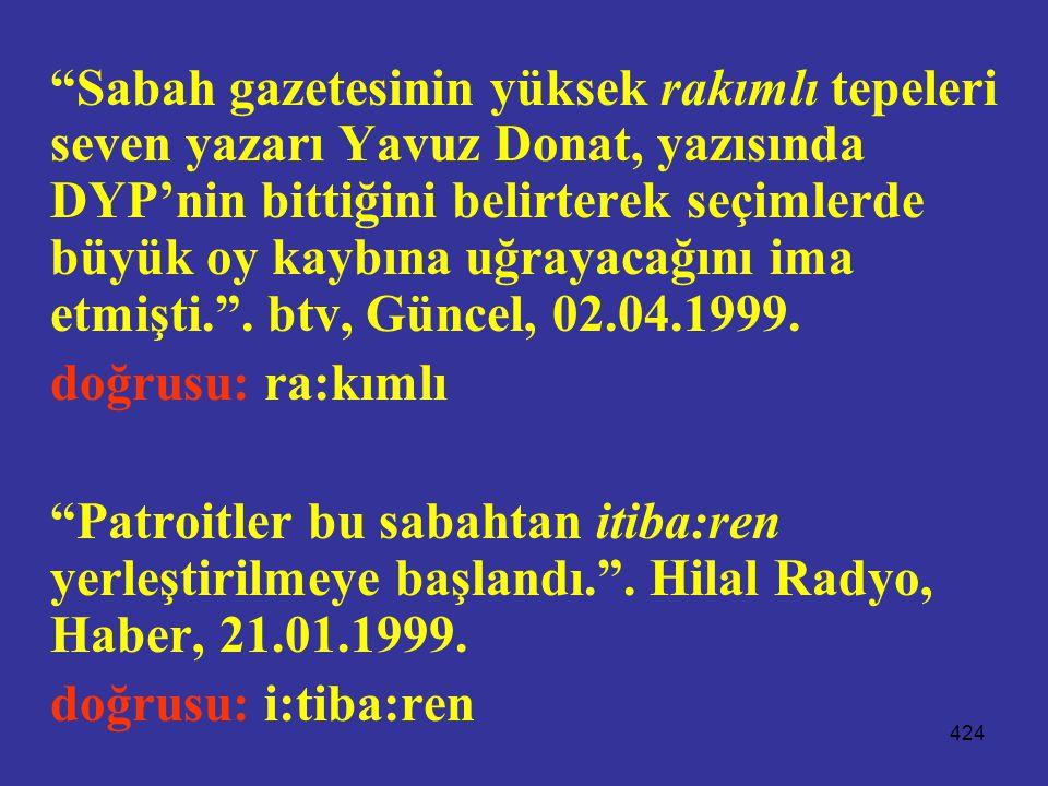 """424 """"Sabah gazetesinin yüksek rakımlı tepeleri seven yazarı Yavuz Donat, yazısında DYP'nin bittiğini belirterek seçimlerde büyük oy kaybına uğrayacağı"""