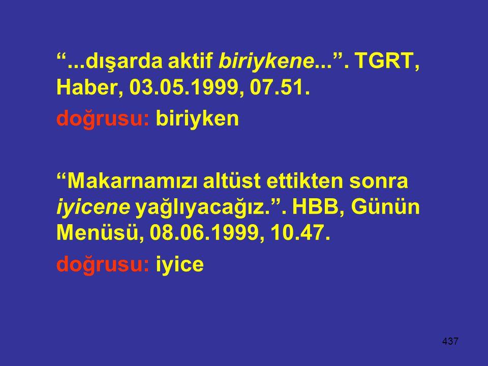 437 ...dışarda aktif biriykene... .TGRT, Haber, 03.05.1999, 07.51.