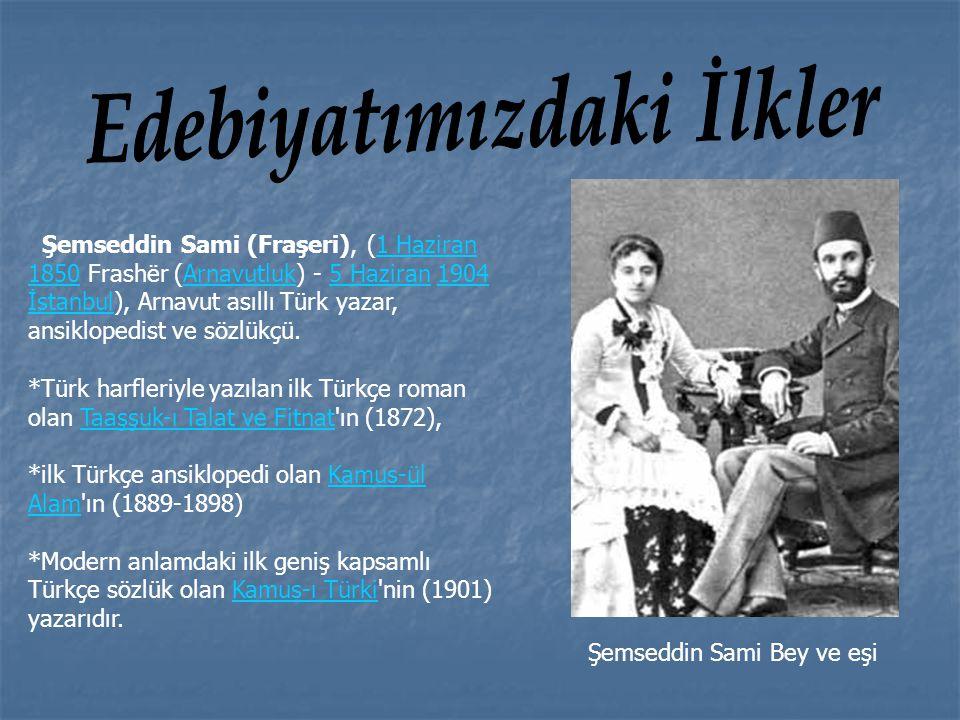 Şemseddin Sami (Fraşeri), (1 Haziran 1850 Frashër (Arnavutluk) - 5 Haziran 1904 İstanbul), Arnavut asıllı Türk yazar, ansiklopedist ve sözlükçü.1 Hazi