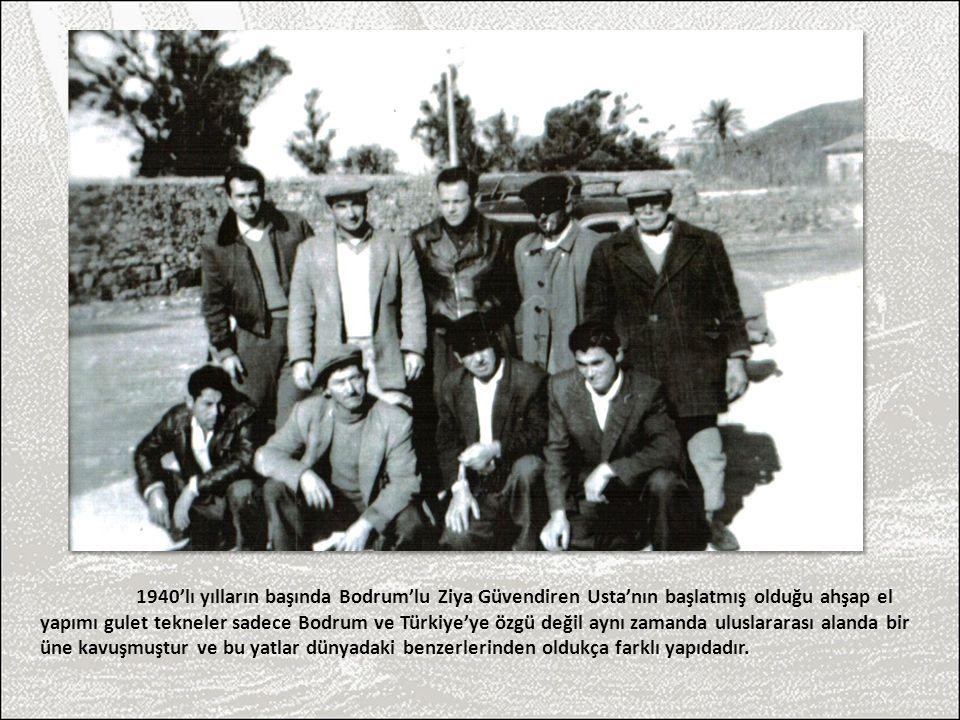 1940'lı yılların başında Bodrum'lu Ziya Güvendiren Usta'nın başlatmış olduğu ahşap el yapımı gulet tekneler sadece Bodrum ve Türkiye'ye özgü değil ayn