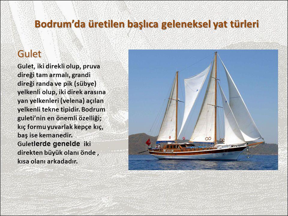 Gulet Gulet, iki direkli olup, pruva direği tam armalı, grandi direği randa ve pik (sübye) yelkenli olup, iki direk arasına yan yelkenleri (velena) aç