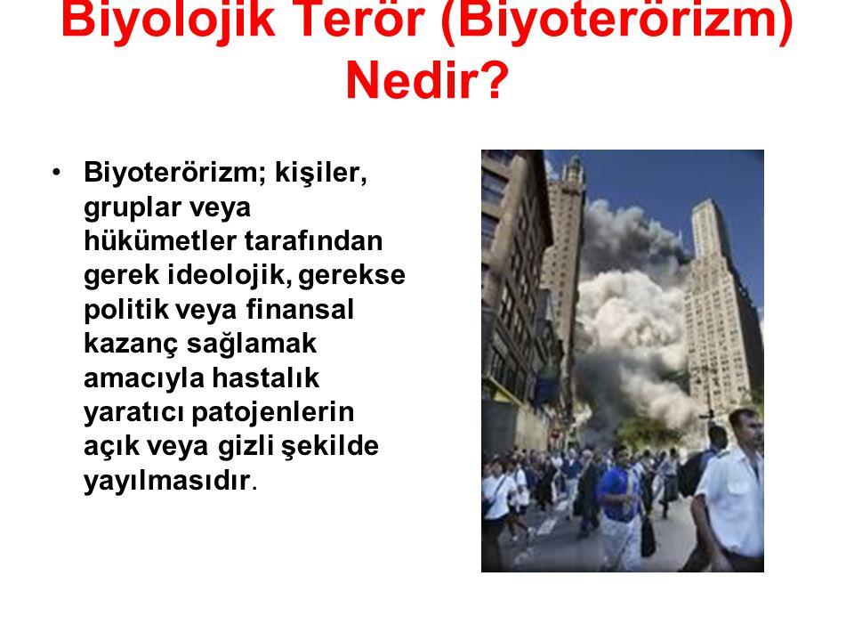 Biyolojik Terör (Biyoterörizm) Nedir? Biyoterörizm; kişiler, gruplar veya hükümetler tarafından gerek ideolojik, gerekse politik veya finansal kazanç