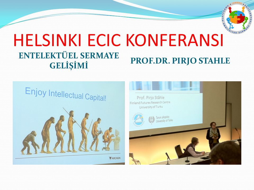 ENTELEKTÜEL SERMAYE GELİŞİMİ PROF.DR. PIRJO STAHLE