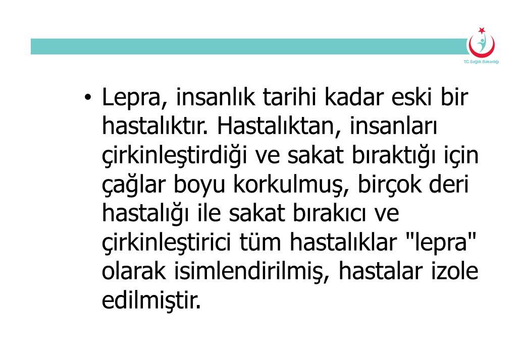 5.Bozuk sosyoekonomik durum: Lepranın sosyoekonomik durumla yakın ilişkisi vardır.