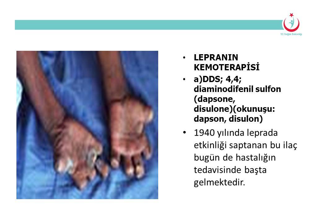 LEPRANIN KEMOTERAPİSİ a)DDS; 4,4; diaminodifenil sulfon (dapsone, disulone)(okunuşu: dapson, disulon) 1940 yılında leprada etkinliği saptanan bu ilaç