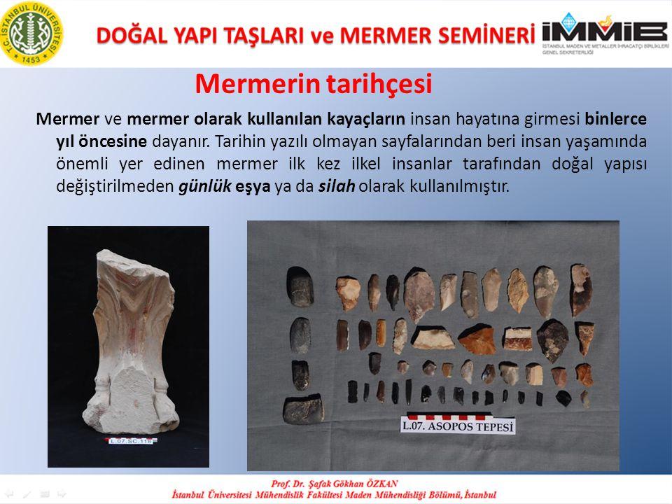 Mermer ve mermer olarak kullanılan kayaçların insan hayatına girmesi binlerce yıl öncesine dayanır.