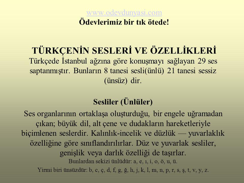 Türkçedeki Ünlülerin Özellikleri Dilimizde sekiz ünlü vardır: a, e, ı, i, o, ö, u, ü.
