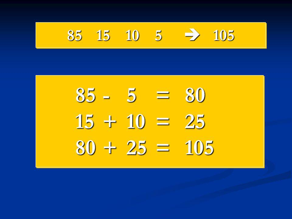 8515105  105 85 -5=80 15 +10=25 80 +25=105