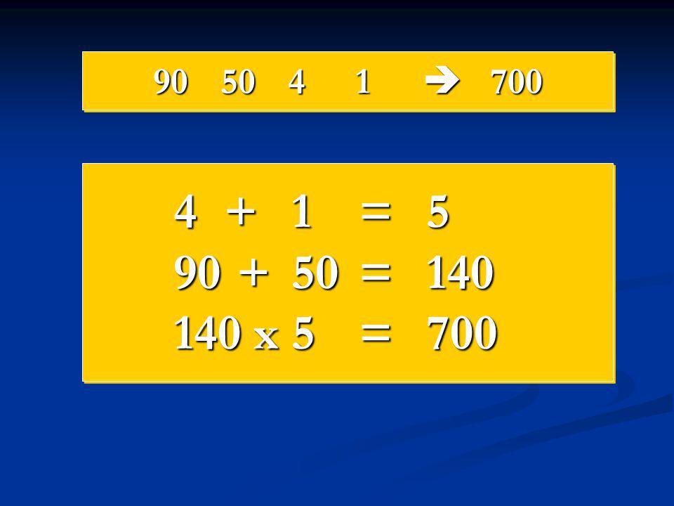 905041  700 4+1=5 90 +50=140 140 x5=700