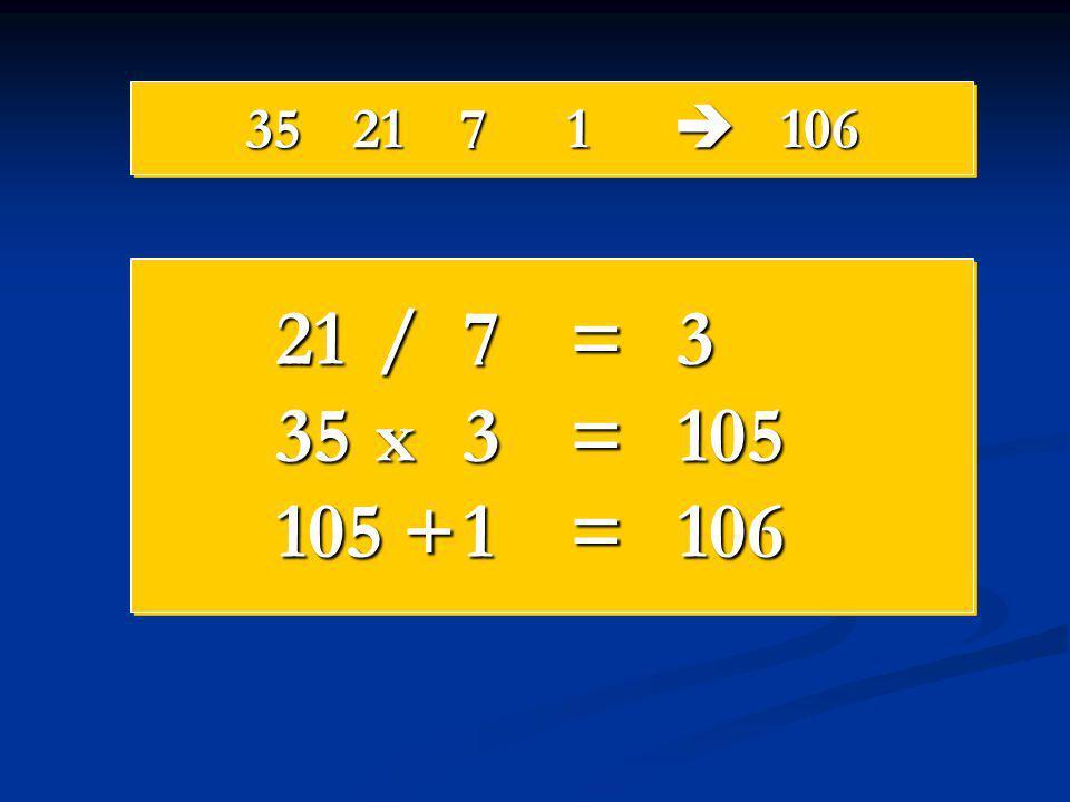 352171  106 21 /7=3 35 x3=105 105 +1=106