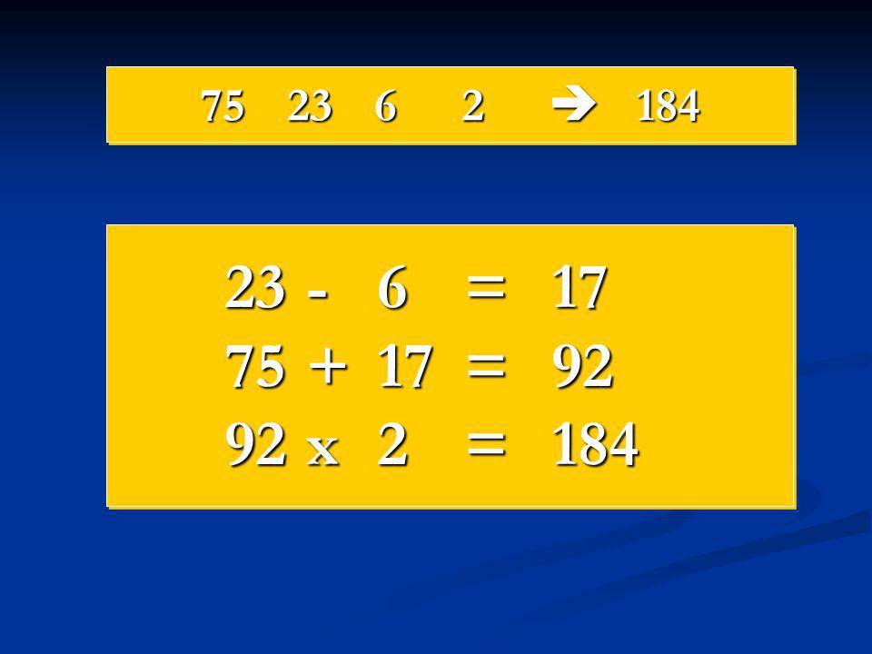 752362  184 23 -6=17 75 +17=92 92 x2=184