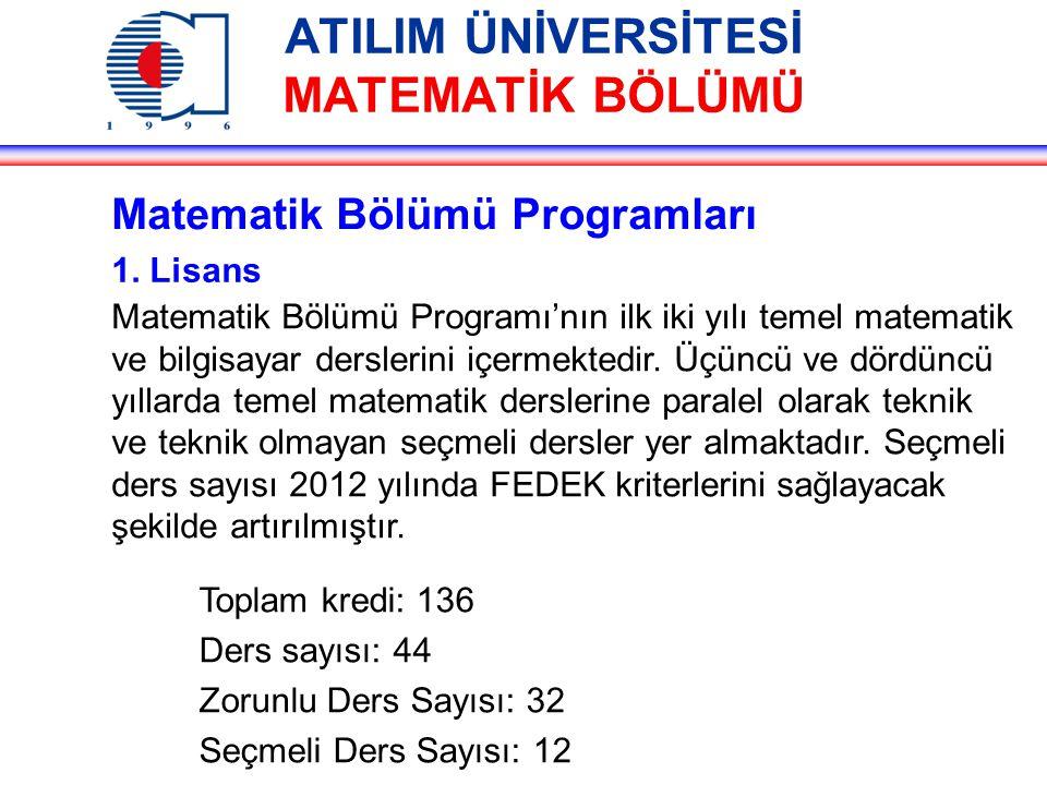 ATILIM ÜNİVERSİTESİ MATEMATİK BÖLÜMÜ Matematik Bölümü Programları 1.