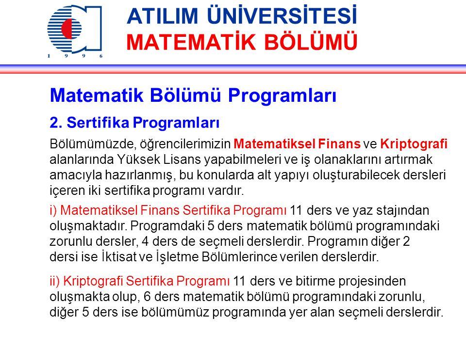 ATILIM ÜNİVERSİTESİ MATEMATİK BÖLÜMÜ Matematik Bölümü Programları 2.