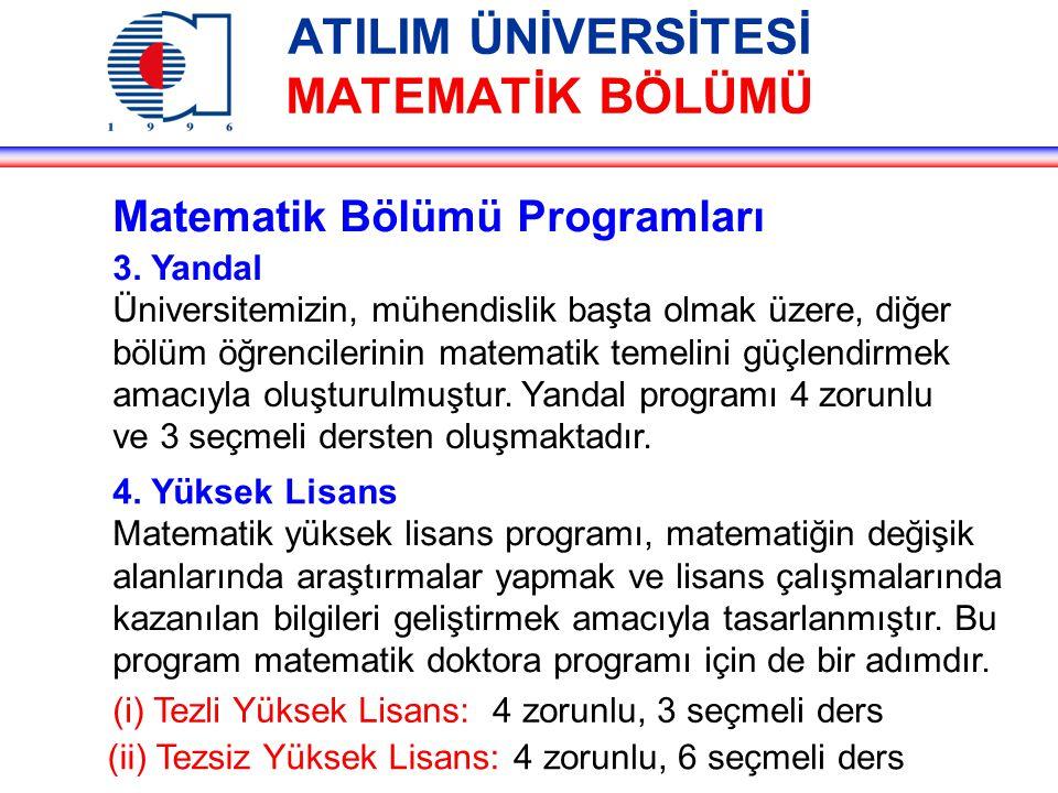 ATILIM ÜNİVERSİTESİ MATEMATİK BÖLÜMÜ Matematik Bölümü Programları 4.