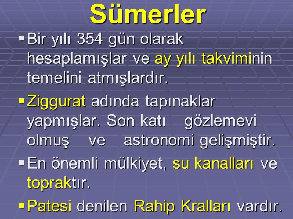 Sümerler  Bir yılı 354 gün olarak hesaplamışlar ve ay yılı takviminin temelini atmışlardır.