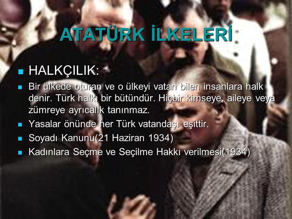 HALKÇILIK: HALKÇILIK: Bir ülkede oturan ve o ülkeyi vatan bilen insanlara halk denir. Türk halkı bir bütündür. Hiçbir kimseye, aileye veya zümreye ayr