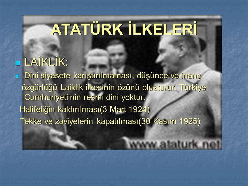 İNILAPÇILIK ( DEVRİMCİLİK ): İNILAPÇILIK ( DEVRİMCİLİK ): Türk toplumunu her yönden ilerletmek ve çağdaş uygarlığın üzerini çıkarmak için yapılan köklü değişikliklerdir.