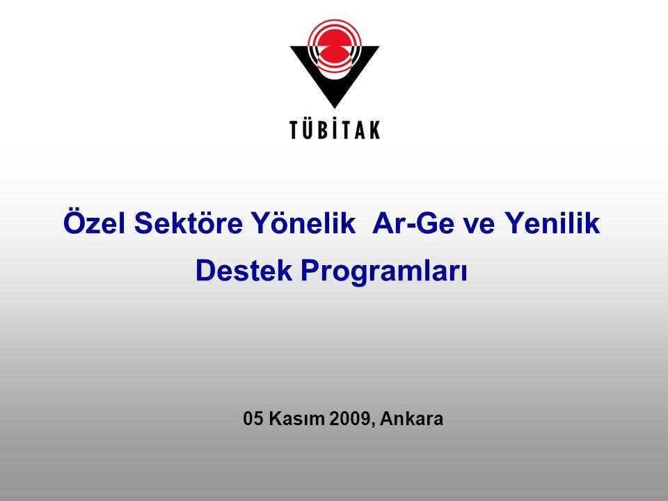 Özel Sektöre Yönelik Ar-Ge ve Yenilik Destek Programları 05 Kasım 2009, Ankara