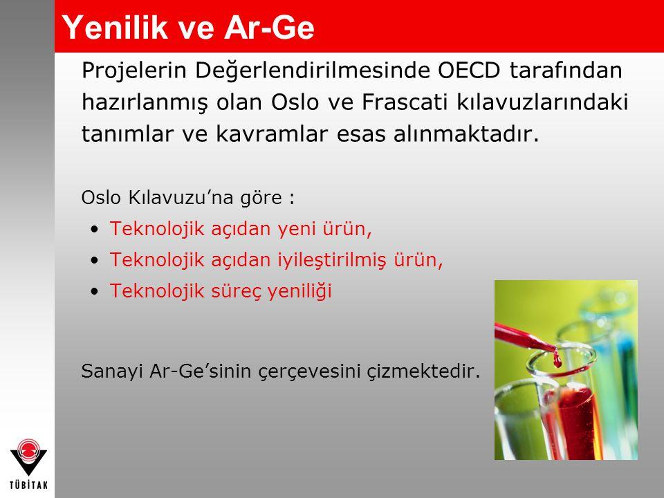 Yenilik ve Ar-Ge Projelerin Değerlendirilmesinde OECD tarafından hazırlanmış olan Oslo ve Frascati kılavuzlarındaki tanımlar ve kavramlar esas alınmak