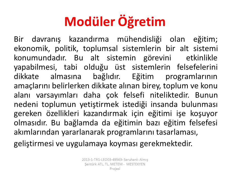 Modüler öğretim uygulamasında öğrenci çalışacağı modülleri belirler ve çalışmaya başlar.
