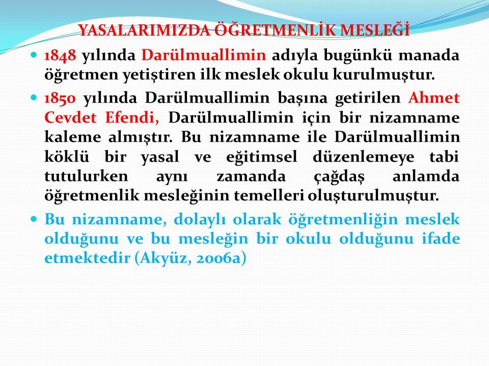 1848 yılında Darülmuallimin adıyla bugünkü manada öğretmen yetiştiren ilk meslek okulu kurulmuştur. 1850 yılında Darülmuallimin başına getirilen Ahmet