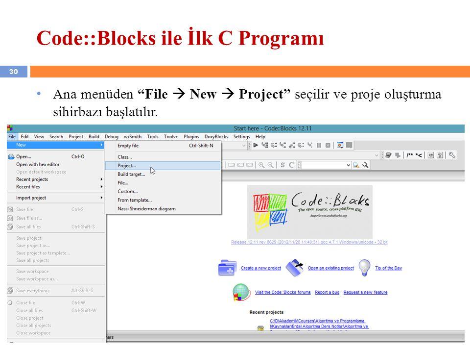 """30 Code::Blocks ile İlk C Programı Ana menüden """"File  New  Project"""" seçilir ve proje oluşturma sihirbazı başlatılır."""
