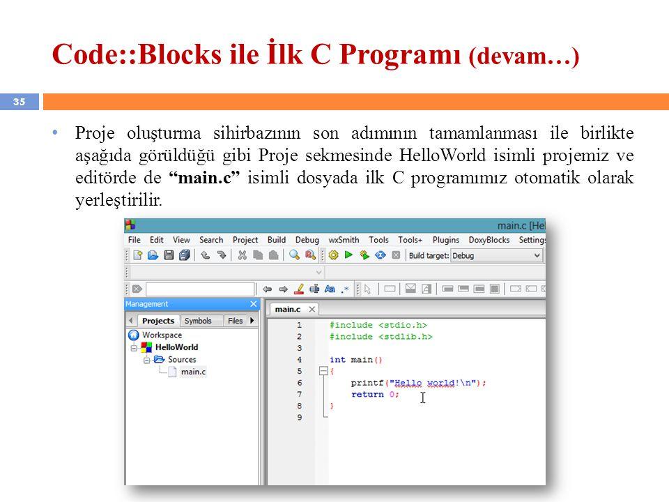 35 Code::Blocks ile İlk C Programı (devam…) Proje oluşturma sihirbazının son adımının tamamlanması ile birlikte aşağıda görüldüğü gibi Proje sekmesind