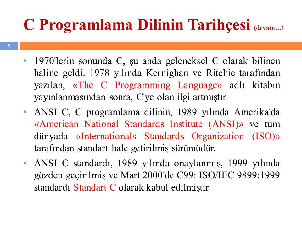 1970'lerin sonunda C, şu anda geleneksel C olarak bilinen haline geldi. 1978 yılında Kernighan ve Ritchie tarafından yazılan, «The C Programming Langu