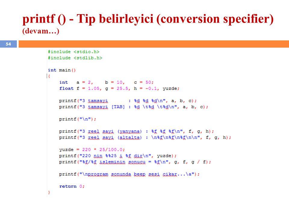 54 printf () - Tip belirleyici (conversion specifier) (devam…)