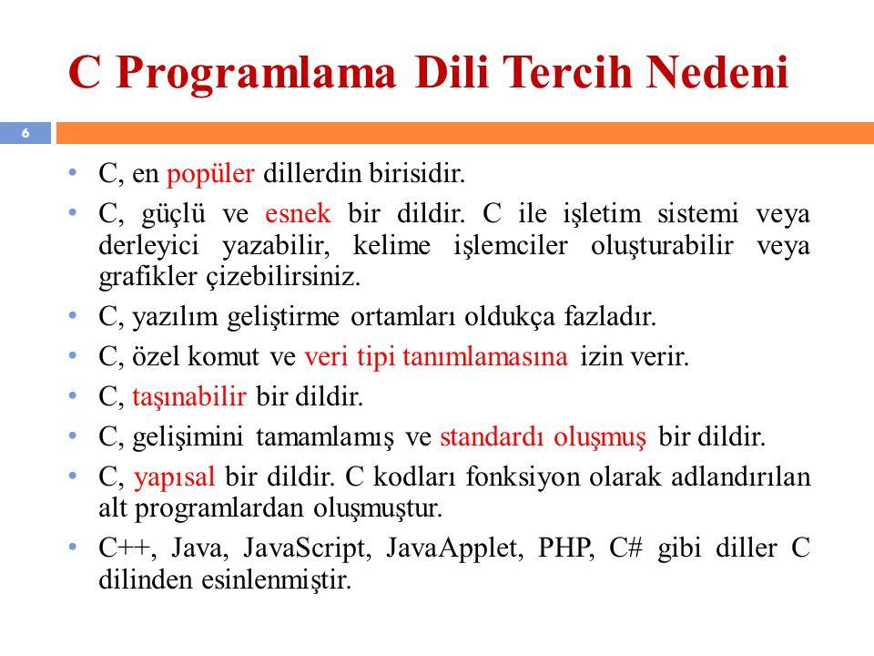 47 C Değişkenleri Değişken, program içinde kullanılan değerlere bellek üzerinde açılan alanlardır.