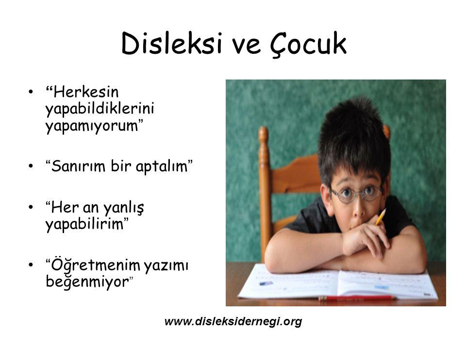 """Disleksi ve Çocuk """" Herkesin yapabildiklerini yapamıyorum"""" """"Sanırım bir aptalım"""" """"Her an yanlış yapabilirim"""" """"Öğretmenim yazımı beğenmiyor """" www.disle"""