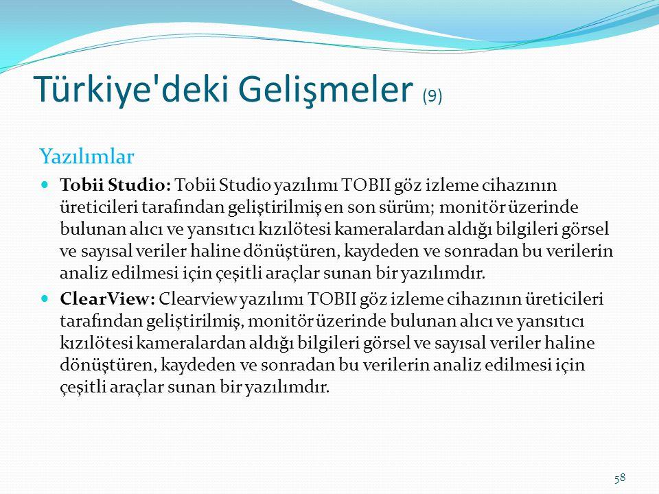 Türkiye'deki Gelişmeler (9) Yazılımlar Tobii Studio: Tobii Studio yazılımı TOBII göz izleme cihazının üreticileri tarafından geliştirilmiş en son sürü