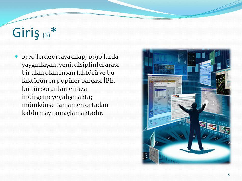 Giriş (4) İBE çalışmalarına katkı yapan temel alanlar: 7 İBE Bilişsel Psikoloji Grafik ve Endüstriyel Tasarım Eğitim Yazılım Müh.