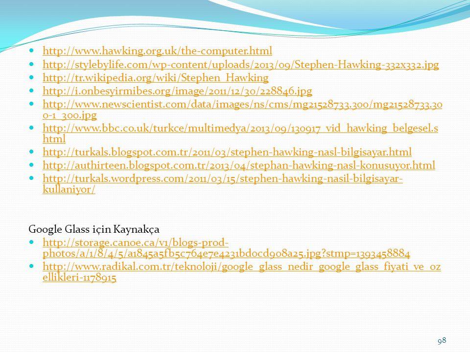 http://www.hawking.org.uk/the-computer.html http://stylebylife.com/wp-content/uploads/2013/09/Stephen-Hawking-332x332.jpg http://tr.wikipedia.org/wiki