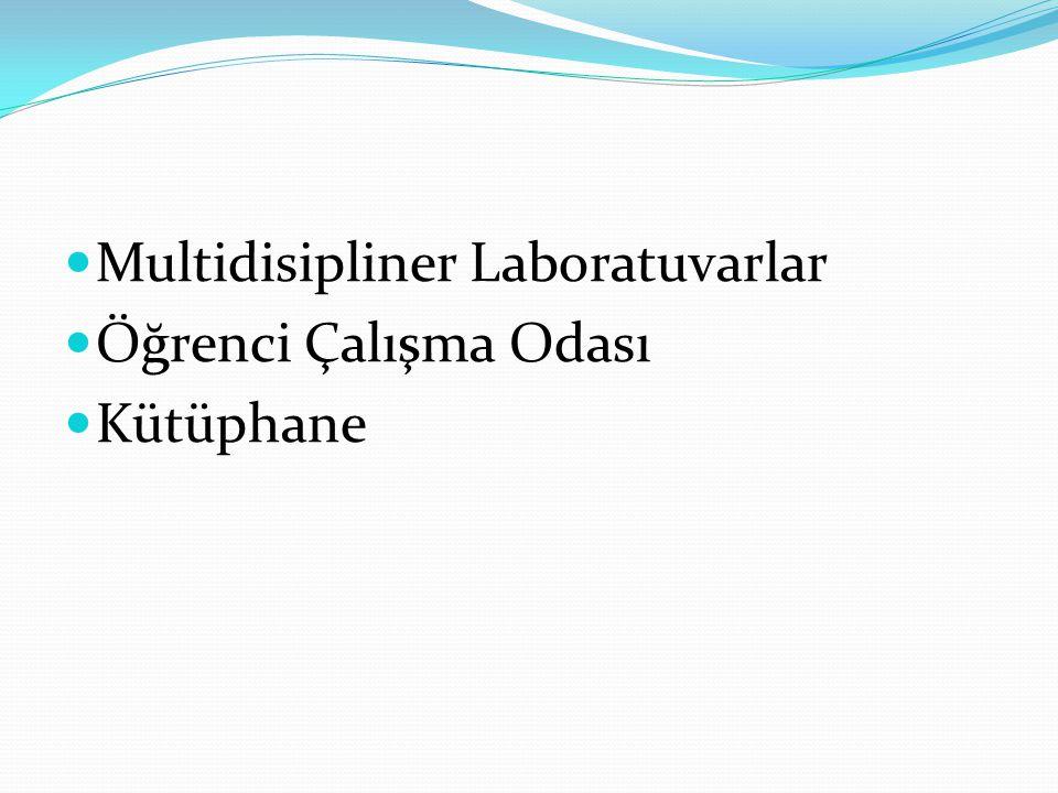 Multidisipliner Laboratuvarlar Öğrenci Çalışma Odası Kütüphane