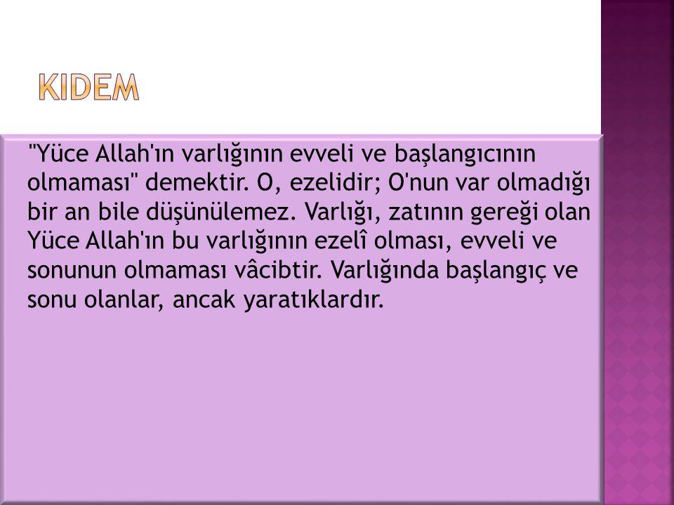 Yüce Allah ın varlığının evveli ve başlangıcının olmaması demektir.