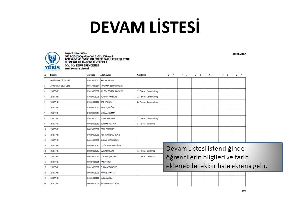 Devam Listesi istendiğinde öğrencilerin bilgileri ve tarih eklenebilecek bir liste ekrana gelir.