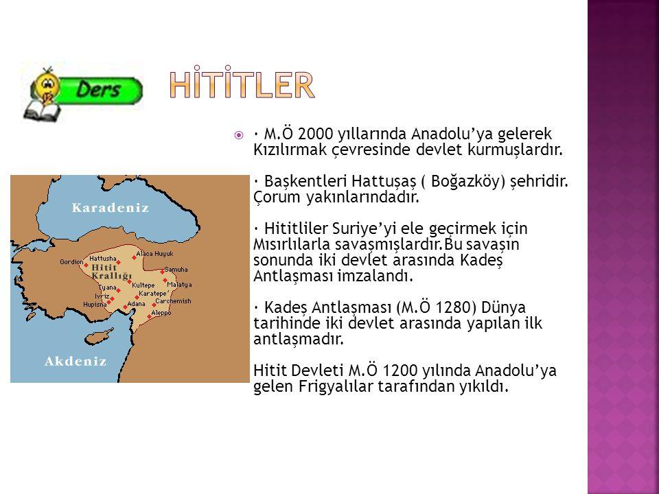  · M.Ö 2000 yıllarında Anadolu'ya gelerek Kızılırmak çevresinde devlet kurmuşlardır. · Başkentleri Hattuşaş ( Boğazköy) şehridir. Çorum yakınlarındad